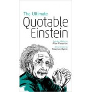 The Ultimate Quotable Einstein by Albert Einstein