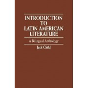 Introduction to Latin American Literature by Jack Child