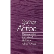 Springs of Action by Vail Professor of Philosophy Alfred R Mele