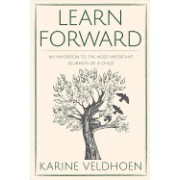 Learn Forward: An Invitation to the Most Important Journeys of a Child