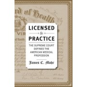 Licensed to Practice by James C. Mohr