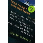 Things You Don't Know About Heaven by Judson Cornwall
