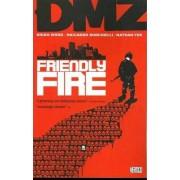 Dmz TP Vol 04 Friendly Fire by Viktor Kalvachev