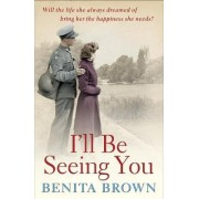 I'll be Seeing You by Benita Brown