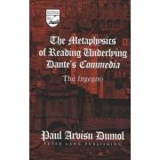 The Metaphysics of Reading Underlying Dante's Commedia by Paul Arvisu Dumol