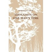 Thoughts on One Man's Time by Norman Davis
