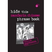 Hide This Mandarin Chinese Phrase Book by Apa Editors