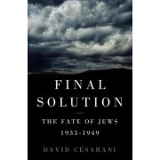 Final Solution by Prof David Cesarani