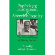 Psychology, Humanism and Scientific Inquiry by Hadley Cantril