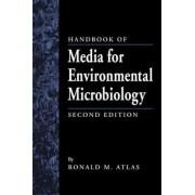 Handbook of Media for Environmental Microbiology by Ronald M. Atlas