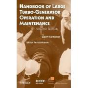 Handbook of Large Turbo-generator Operation and Maintenance by Geoff Klempner