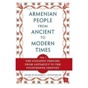 The Armenian People, from Ancient to Modern Times: The Dynastic Periods: From Antiquity to the Fourteenth Century Volume I by Richard G. Hovannisian