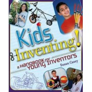 Kids Invent! by Susan Casey