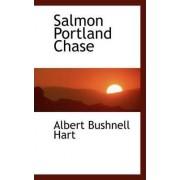 Salmon Portland Chase by Albert Bushnell Hart