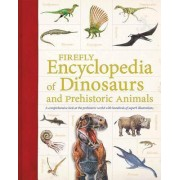 Firefly Encyclopedia of Dinosaurs and Prehistoric Animals by Dr Douglas Palmer