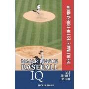 Major League Baseball IQ by Tucker Elliot