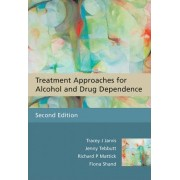 Treatment Approaches for Alcohol and Drug Dependence - an Introductory Guide 2E by Tracey J. Jarvis