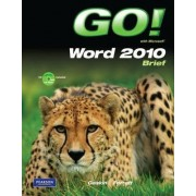 Go! with Microsoft Word 2010 Brief by Shelley Gaskin