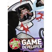 What's it Like to be a...? Game Developer by Elizabeth Dowen