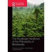 The Routledge Handbook of the Philosophy of Biodiversity