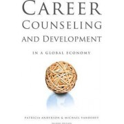 Career Counseling and Development in a Global Economy by Patricia Andersen