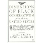 Dimensions of Black Conservatism in the United States by Gayle T. Tate