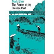 The Pattern of the Chinese Past by Mark Elvin