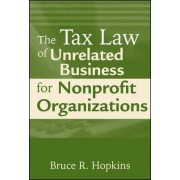 The Tax Law of Unrelated Business for Nonprofit Organizations by Bruce R. Hopkins