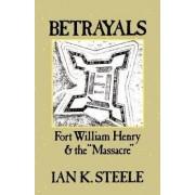 Betrayals by Ian Kenneth Steele