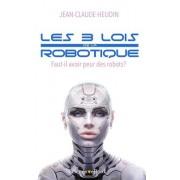 Les 3 Lois de La Robotique: Faut-Il Avoir Peur Des Robots ?