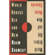 World Orders Old and New by Noam Chomsky