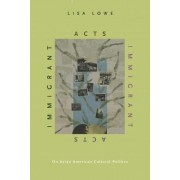 Immigrant Acts by Lisa Lowe