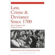 Law, Crime and Deviance Since 1700: Micro-Studies in the History of Crime