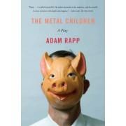 The Metal Children by Adam Rapp