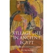 Village Life in Ancient Egypt by A. G. McDowell