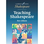 Teaching Shakespeare by Rex Gibson