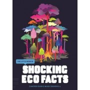 The Little Book of Shocking Eco Facts by Mark Crundwell