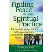Finding Peace Through Spiritual Practice by Pastor Don MacKenzie