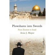 Ploughshares into Swords by Arno J. Mayer