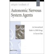 Ashgate Handbook of Autonomic Nervous System Agents by G. W. A. Milne