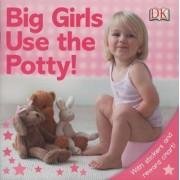 Big Girls Use the Potty! by Andrea Pinnington