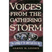 Voices from the Gathering Storm by Glenn M. Linden
