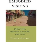 Embodied Visions by Torben Grodal