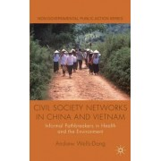 Civil Society Networks in China and Vietnam by Andrew Wells-Dang