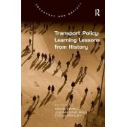 Transport Policy: Learning Lessons from History by Colin Divall