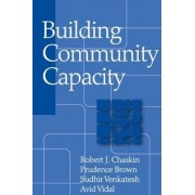 Building Community Capacity by Robert J. Chaskin