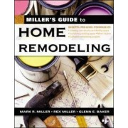 Miller's Guide to Home Remodeling by Rex Miller