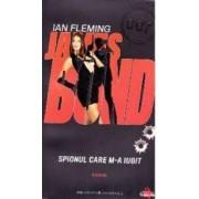 Spionul care m-a iubit - Ian Fleming