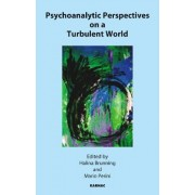 Psychoanalytic Perspectives on a Turbulent World by Halina Brunning