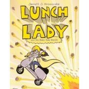 Lunch Lady and the Bake Sale Bandit by Jarrett Krosoczka